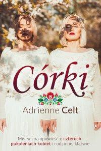 Córki - Adrienne Celt - ebook