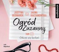 Ogród Zuzanny. Tom 2. Odważ się kochać - Jagna Kaczanowska - audiobook