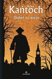 Diabeł na wieży - Anna Kańtoch - ebook