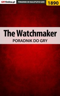 The Watchmaker - poradnik do gry