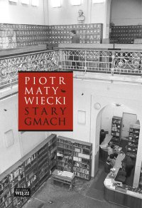 Stary gmach - Piotr Matywiecki - ebook