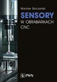 Sensory w obrabiarkach CNC - Wacław Skoczyński - ebook