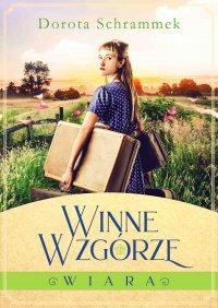 Winne Wzgórze.Wiara - Dorota Schrammek - ebook