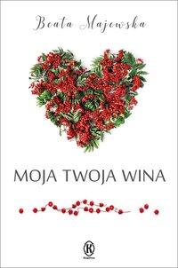 Moja twoja wina - Beata Majewska - ebook