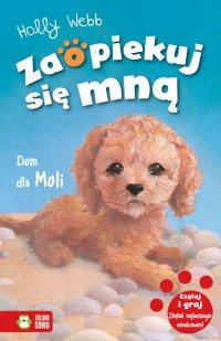 Dom dla Moli. Zaopiekuj się mną - Holly Webb - ebook
