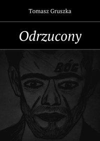 Odrzucony - Tomasz Gruszka - ebook