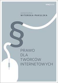 Prawo dla twórców internetowych - Agnieszka Witońska-Pakulska - ebook