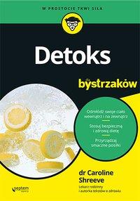 Detoks dla bystrzaków - Caroline Shreeve - ebook