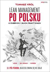 Lean management po polsku. O dobrych i złych praktykach - Tomasz Król - ebook