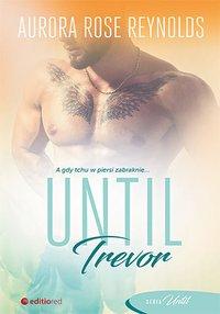 Until Trevor - Aurora Rose Reynolds - ebook