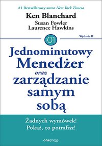 Jednominutowy Menedżer oraz zarządzanie samym sobą. Wydanie II - Ken Blanchard - ebook