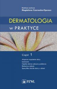 Dermatologia w praktyce. Część I