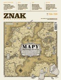 Miesięcznik ZNAK nr 758-759: Mapy objaśniają mi świat - Opracowanie zbiorowe - eprasa