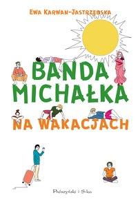 Banda Michałka na wakacjach - Ewa Karwan Jastrzębska - ebook