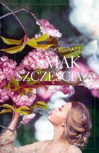 Smak szczęścia - Klaudia Kopiasz - ebook