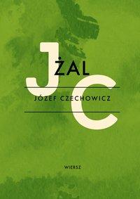 Żal - Józef Czechowicz - ebook