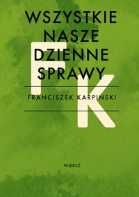 Wszystkie nasze dzienne sprawy - Franciszek Karpiński - ebook