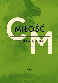 Miłość - Czesław Miłosz - ebook