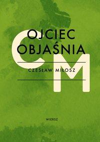 Ojciec objaśnia - Czesław Miłosz - ebook