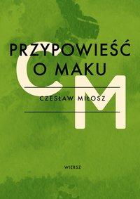 Przypowieść o maku - Czesław Miłosz - ebook