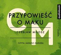 Przypowieść o maku - Czesław Miłosz - audiobook