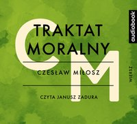 Traktat moralny - Czesław Miłosz - audiobook