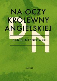 Na oczy królewny angielskiej - Daniel Naborowski - ebook