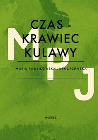 Czas - krawiec kulawy - Maria Pawlikowska-Jasnorzewska - ebook
