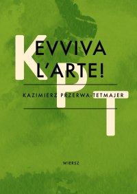 Evviva l'arte - Kazimierz Przerwa-Tetmajer - ebook