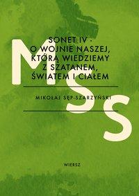 Sonet IV - O wojnie naszej, którą wiedziemy z szatanem, światem i ciałem - Mikołaj Sęp-Szarzyński - ebook