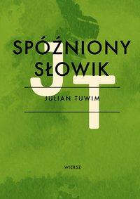 Spóźniony słowik - Julian Tuwim - ebook