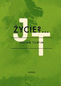 Życie?… - Julian Tuwim - ebook