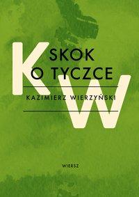 Skok o tyczce - Kazimierz Wierzyński - ebook