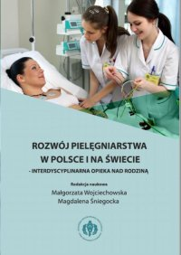 Rozwój pielęgniarstwa w Polsce i na świecie - interdyscyplinarna opieka nad rodziną