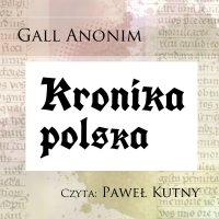 Kronika polska - Gall Anonim - audiobook