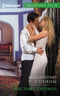 Małżeństwo z szejkiem - Rachael Thomas - ebook