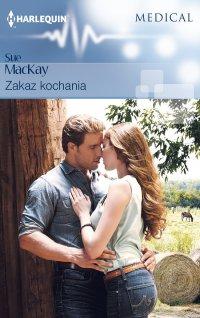 Zakaz kochania - Sue MacKay - ebook