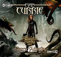 Atlantis Rising. Tom 1. Rycerze Atlantydy - Evan Currie - audiobook
