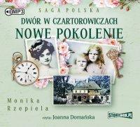 Dwór w Czartorowiczach. Nowe pokolenie - Monika Rzepiela - audiobook