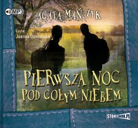 Pierwsza noc pod gołym niebem - Agata Mańczyk - audiobook