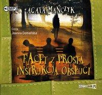 Facet z prostą instrukcją obsługi - Agata Mańczyk - audiobook