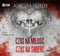 Czas na miłość, czas na śmierć - Agnieszka Pietrzyk - audiobook