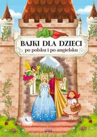 Bajki dla dzieci po polsku i po angielsku - Maria Pietruszewska - ebook