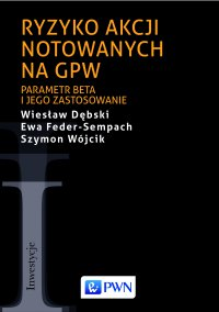Ryzyko akcji notowanych na GPW. Parametr beta i jego zastosowanie