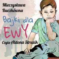 Bajki dla Ewy - Mieczysława Buczkówna - audiobook