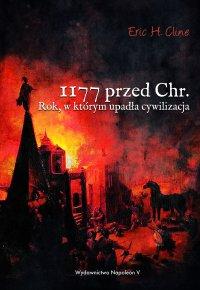 1177 przed Chr. Rok, w którym upadła cywilizacja