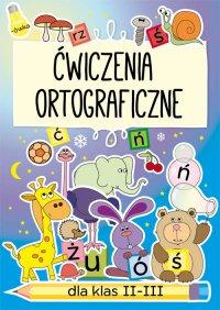 Ćwiczenia ortograficzne dla klas II-III