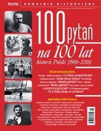 Pomocnik Historyczny. 100 pytań na 100 lat historii Polski - Opracowanie zbiorowe - eprasa