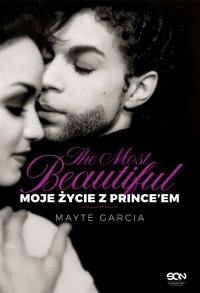 The Most Beautiful. Moje życie z Prince'em - Mayte Garcia - ebook