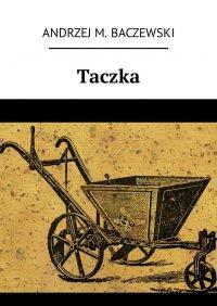 Taczka - Andrzej Baczewski - ebook